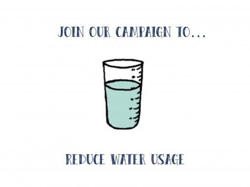 Join our campaign to… reduce water usage
